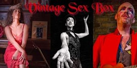 Vintage Sex Box w/Layla Musselwhite (2nd Show) tickets