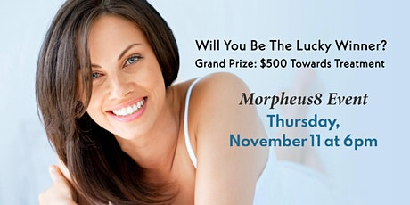 Morpheus 8 Event - Win Grand Prize $500 Towards Treatment tickets