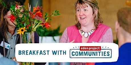 Breakfast with Eden Project Communities tickets
