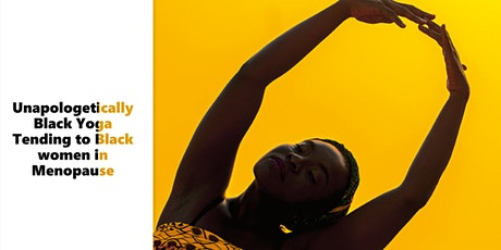 Two Unapologetically Black Yoga classes Supporting Black Women in menopause tickets