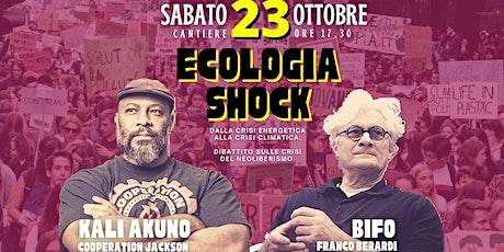 Ecologia Shock: incontro con Bifo e Kali Akuno tickets