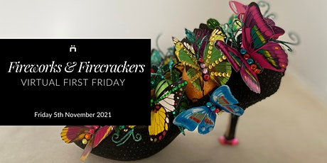 Virtual First Friday : Fireworks & Firecrackers (monthly for members only) tickets