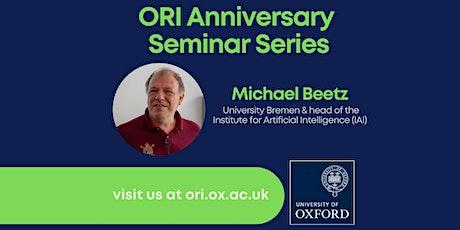 ORI Anniversary Series Seminar 4 - Michael Beetz, University Bremen tickets