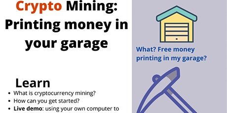 Printing money with a cryptocurrency mining rig in your garage tickets