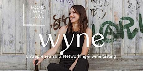 Moms Who Lead - Entrepreneurship & Wine Tasting Tickets