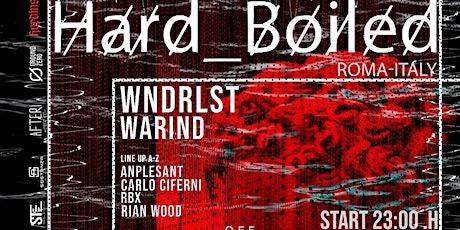 H̷a̷r̷d̷_B̷o̷i̷l̷e̷d̷  - WNDRLST - WarinD  and more - Sabato 23-10-21 biglietti