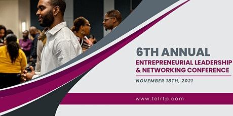 6th Annual Entrepreneurial Leadership & Networking Conference (ELNC6) tickets