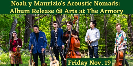 Noah y Maurizio's Acoustic Nomads Album Release at Arts at the Armory tickets