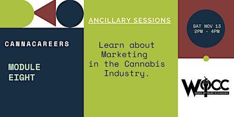 CannaCareers- Module Eight: Overview on Ancillary Opportunities in Cannabis tickets