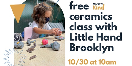 Free Clay Class  for Kids by The Collective Kind x Little Hand Brooklyn tickets