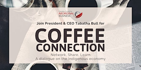 Coffee Connection with Canadian Council for Aboriginal Business tickets