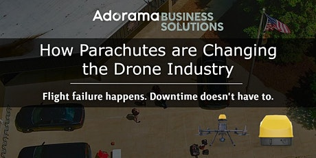 AVSS and Adorama: How Drone Parachutes are Changing the Drone Industry tickets