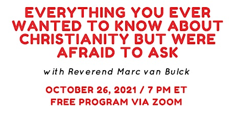 Everything You Ever Wanted to Know About Christianity but Were Afraid 2 Ask tickets