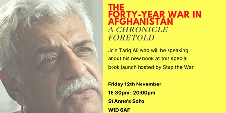 Tariq Ali 'The Forty-Year War in Afghanistan A Chronicle Foretold' Launch tickets