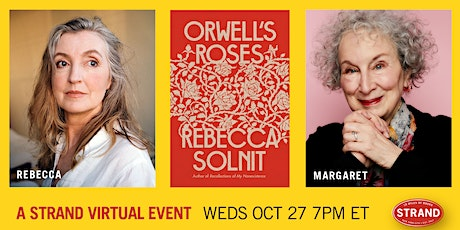 Rebecca Solnit + Margaret Atwood: Orwell's Roses tickets