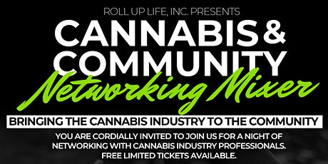 Roll Up Life, Inc Presents Cannabis & Community Networking Mixer tickets
