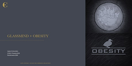 Glassmind + Obesity entradas