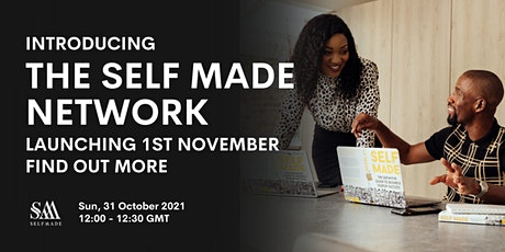 Introducing The Self Made Network | Launching 1st November | Find Out More tickets