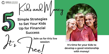 5 Simple Strategies To Set Your Kids Up For Financial Success tickets