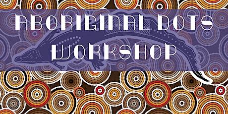 Aboriginal dots - workshop - ARTODO (A) tickets
