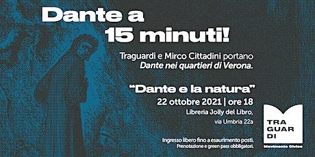 Dante a 15 minuti - Dante e la Natura biglietti