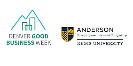 Denver Good Business Week at Regis University tickets