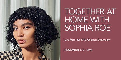 Together At Home— With Sophia Roe tickets
