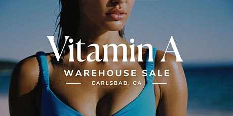 Vitamin A Warehouse Sale - Carlsbad, CA tickets