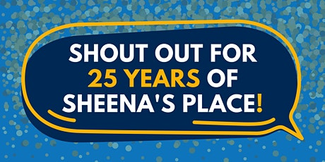Shout Out for 25 Years of Sheena's Place: A Virtual Event tickets