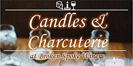 Candles & Charcuterie at Broken Spoke Winery tickets