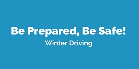 Be Prepared, Be Safe- Winter Driving Presentation tickets