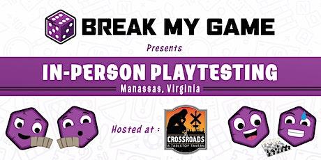 Break My Game Playtesting - Manassas, VA - Crossroads Tabletop Tavern tickets