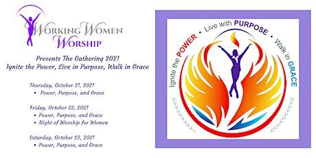 "2021 Virtual Working Women Worship Gathering - ""Power,  Purpose, Grace"" tickets"