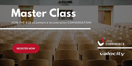 B2B eCommerce Readiness: A Master Class tickets