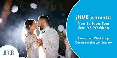 jHUB presents: How to Plan Your Jew-ish Wedding
