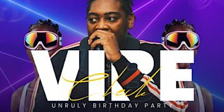 Vibe Check Unruly Birthday tickets