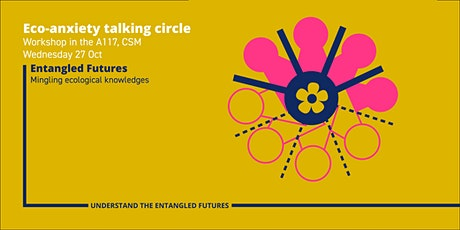 Entangled Futures: Eco-anxiety Talking Circle tickets