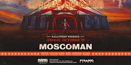 Cirque Du Bang: Moscoman | HALLOWEEK 10.29.21 tickets