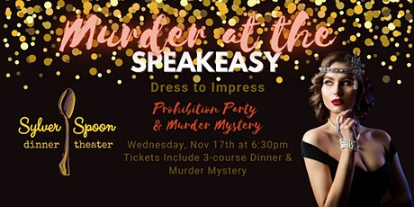 Murder at the Speakeasy! Murder Mystery Party at Sylver Spoon tickets
