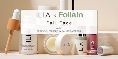 ILIA x Follain Masterclass   Fall Face tickets
