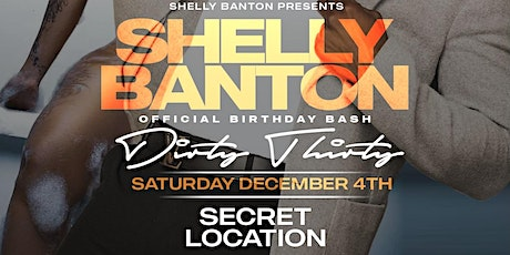 SHELLY BANTON'S OFFICAL DIRTY THIRTY  BIRTHDAY BASH tickets