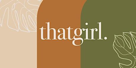 thatgirl. tickets