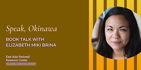 Book Talk: Speak, Okinawa featuring Elizabeth Miki Brina tickets