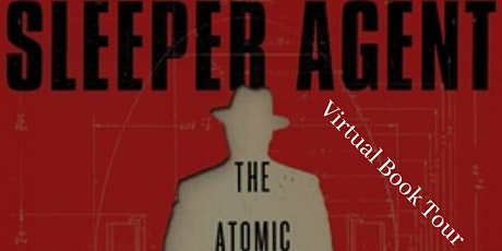 Virtual Page Turner - Sleeper Agent: The Atomic Spy in America Who Got Away tickets