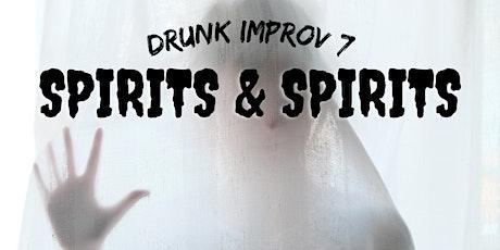 Drunk Improv: Spirits and Spirits tickets
