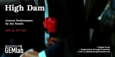 High Dam: Lecture Performance by Ala Younis tickets