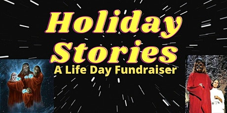 Holiday Stories: A Life Day Fundraiser tickets