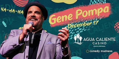 Gene Pompa Headlines Agua Caliente Casino tickets