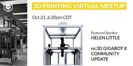 3D Printing Virtual Meetup - Gigabot X Update tickets