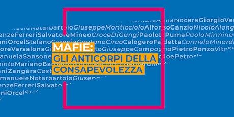 Mafie: gli anticorpi della consapevolezza biglietti